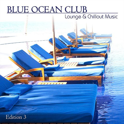 Lounge & Chillout Music, Edition 3 by Blue Ocean Club