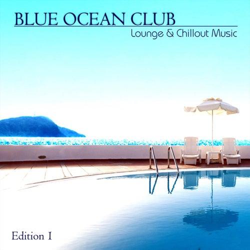 Lounge & Chillout Music, Edition 1 de Blue Ocean Club
