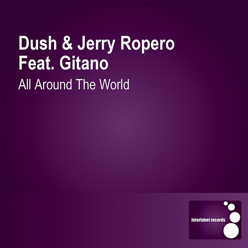All Around The World de Dush & Jerry Ropero