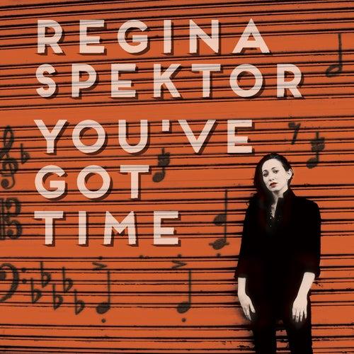 You've Got Time (chamber version) by Regina Spektor