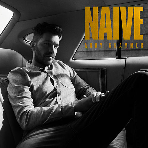 Naive by Andy Grammer