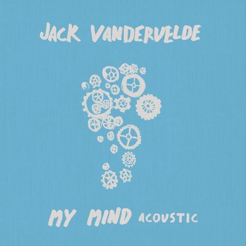 My Mind (Acoustic) de Jack Vandervelde