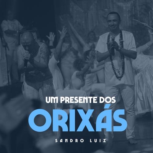 Um Presente dos Orixás (Ao Vivo) de Sandro Luiz
