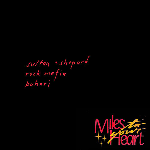 Miles to Your Heart von Sultan + Shepard
