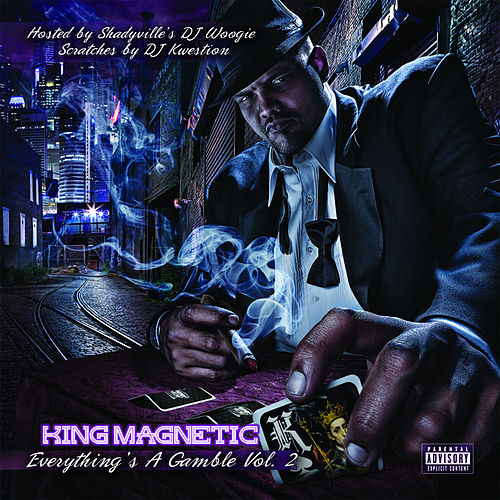Everything's A Gamble 2 by King Magnetic
