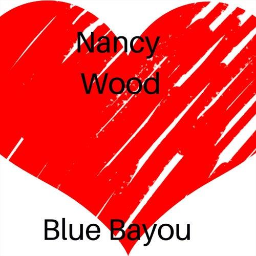 Blue Bayou by Nancy Wood