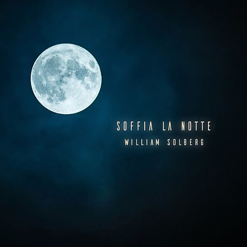 Soffia la notte de William Solberg