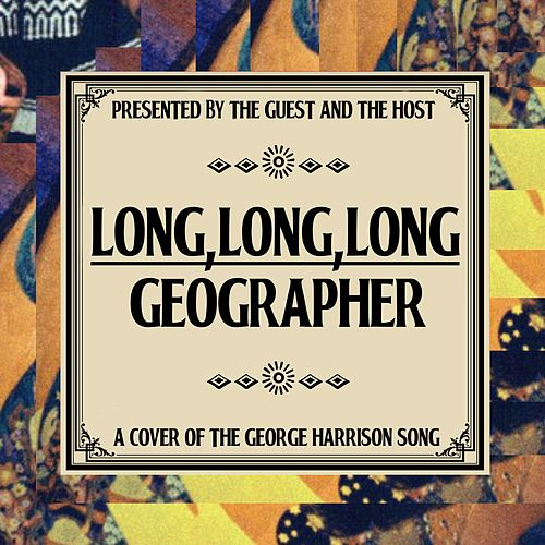 Long, Long, Long by Geographer