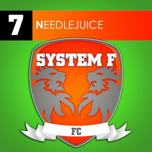 Needlejuice by System F