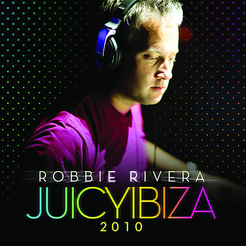 Juicy Ibiza 2010 de Various Artists