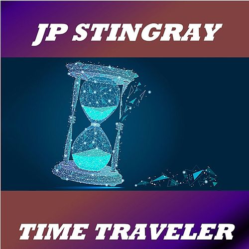 Time Traveler by JP Stingray