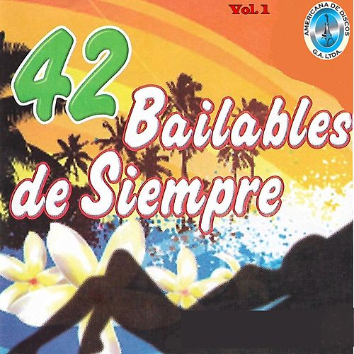 42 Bailables de Siempre Vol. 1 de Various Artists