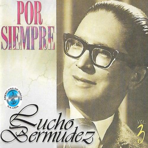 Por Siempre, Vol. 3 by Lucho Bermúdez