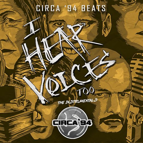 I Hear Voices Too: The Instrumentals by Circa '94 Beats