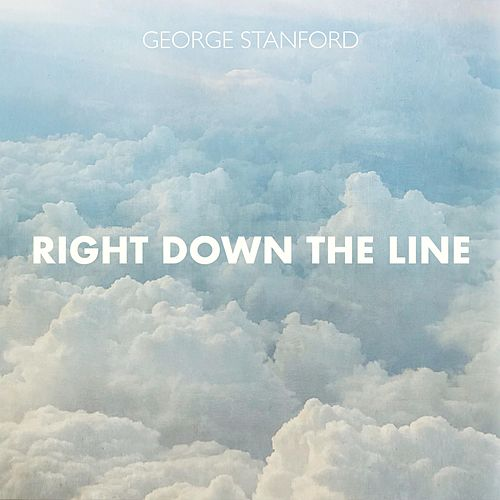Right Down the Line by George Stanford