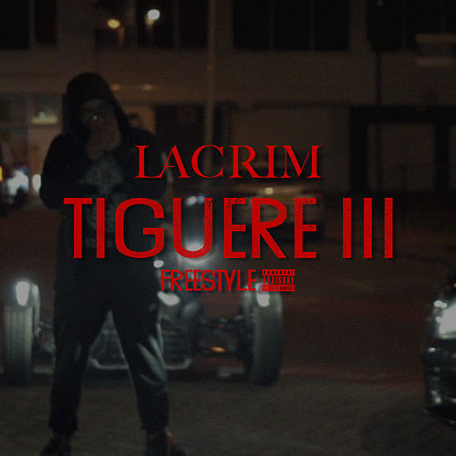 Tiguere 3 (Freestyle) de Lacrim