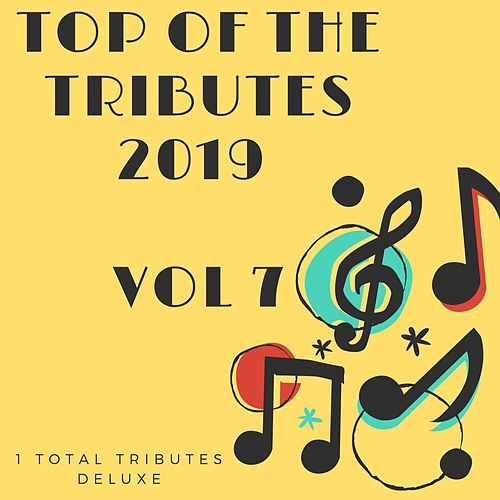 Top Of The Tributes 2019 Vol 7 di 1 Total Tributes Deluxe