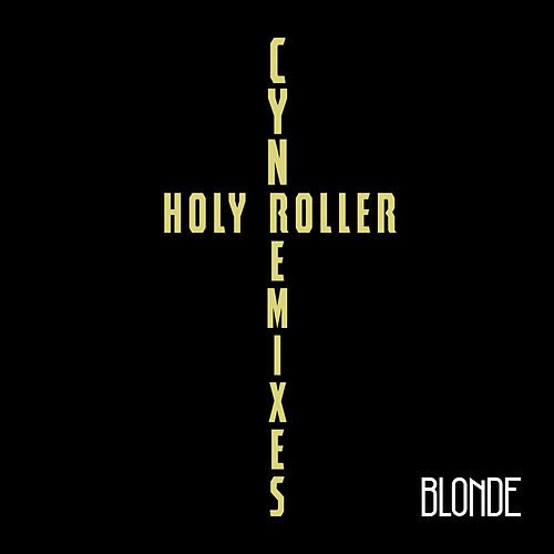 Holy Roller (Blonde Remix) de CYN