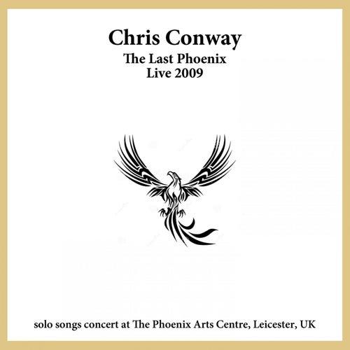 The Last Phoenix - Live 2009 de Chris Conway