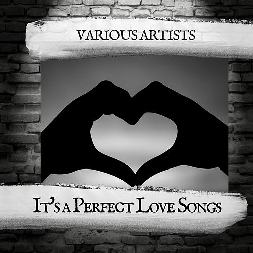 It's a Perfect Love Songs von Various Artists