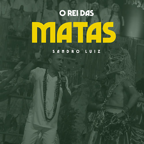 O Rei das Matas (Ao Vivo) de Sandro Luiz