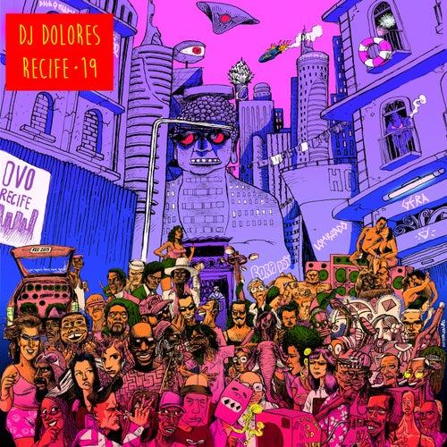 Recife • 19 de DJ Dolores