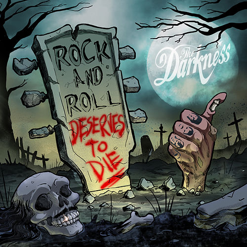 Rock and Roll Deserves to Die von The Darkness