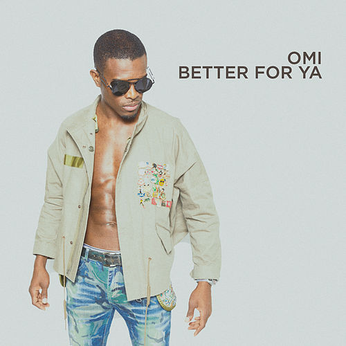 Better For Ya by OMI