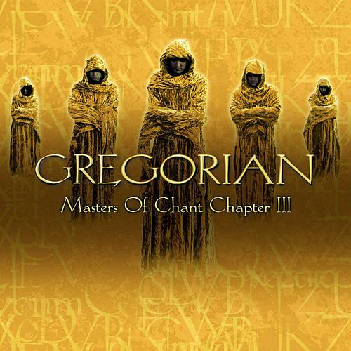 Masters of Chant: Chapter III von Gregorian