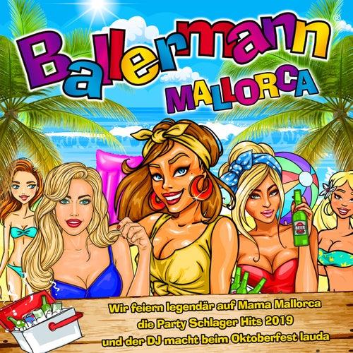 Ballermann Mallorca - Hits im Mallorcastyle 2019 (Wir feiern legendär auf Mama Mallorca die Party Schlager Hits 2019 und der DJ macht beim Oktoberfest lauda) by Various Artists