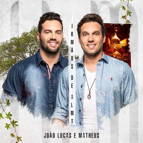 Irmãos de Alma by João Lucas & Matheus