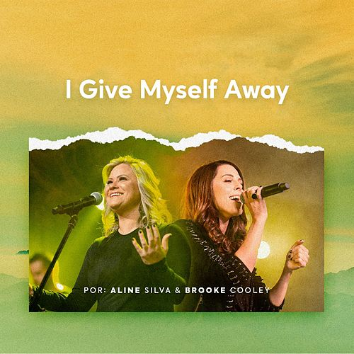 I Give Myself Away by Aline Silva