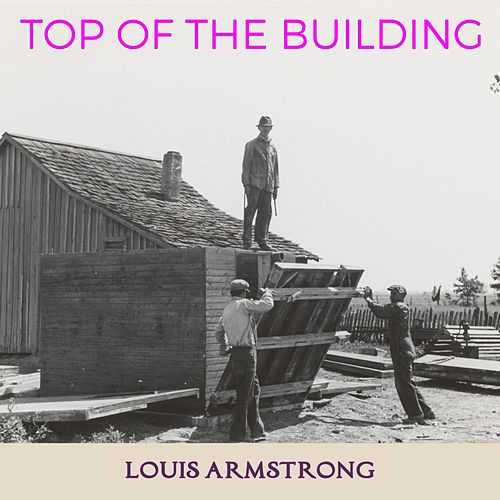 Top of the Building von Louis Armstrong