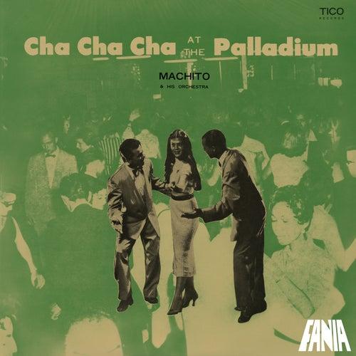 Cha Cha Cha At The Palladium by Machito