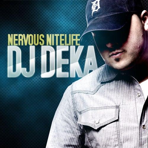 Nervous Nitelife by DJ Deka