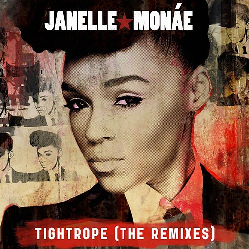 Tightrope (Remixes) by Janelle Monae