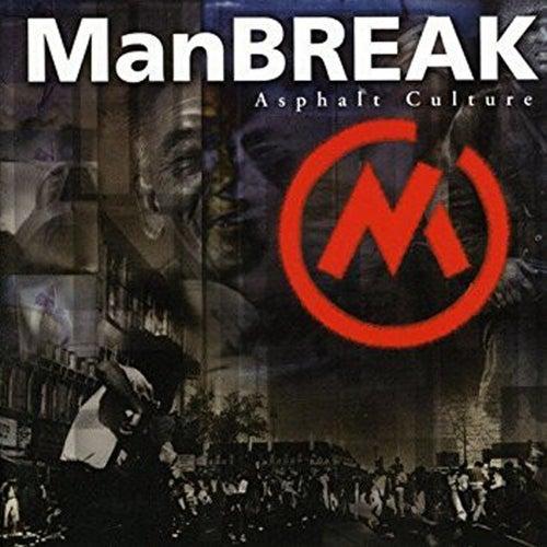 Asphalt Culture von Manbreak