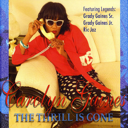 The Thrill Is Gone von Carolyn Gaines