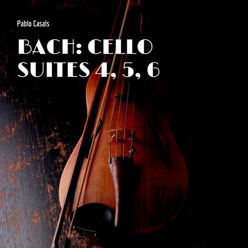 Bach: Cello Suites 4, 5, 6 de Pablo Casals