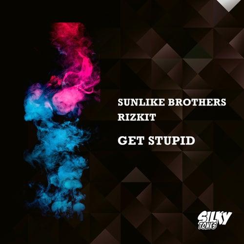Get Stupid von Sunlike Brothers