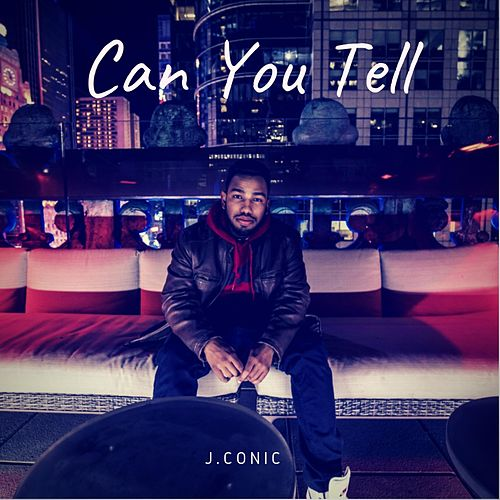 Can You Tell by J.Conic