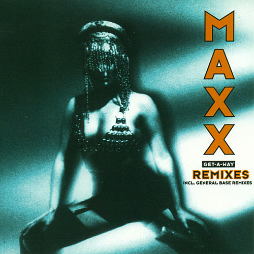 Get A Way - Original + Remixes von Maxx