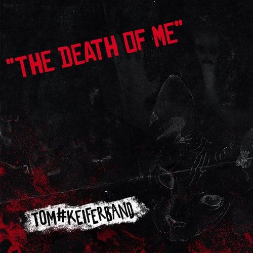 The Death of Me by Tom Keifer