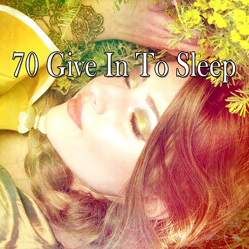 70 Give In to Sleep by Deep Sleep Music Academy
