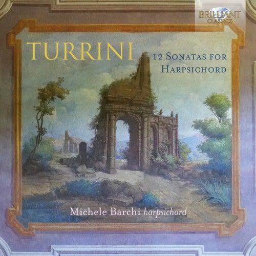 Turrini: 12 Sonatas for Harpsichord de Michele Barchi