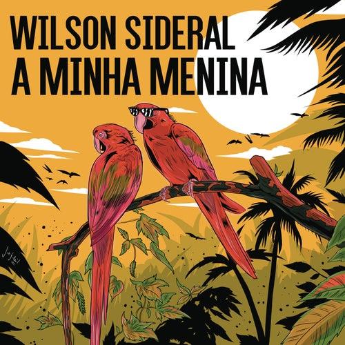A Minha Menina von Wilson Sideral