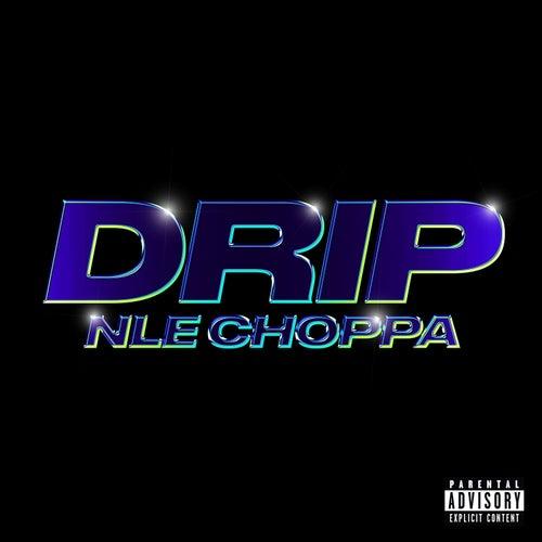 Drip von NLE Choppa