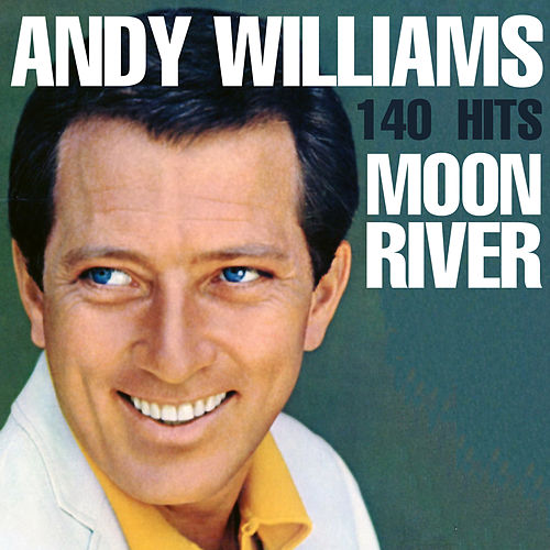 140 Hits - Moon River by Andy Williams