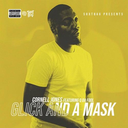 Glick & My Mask by Cornell Jone$
