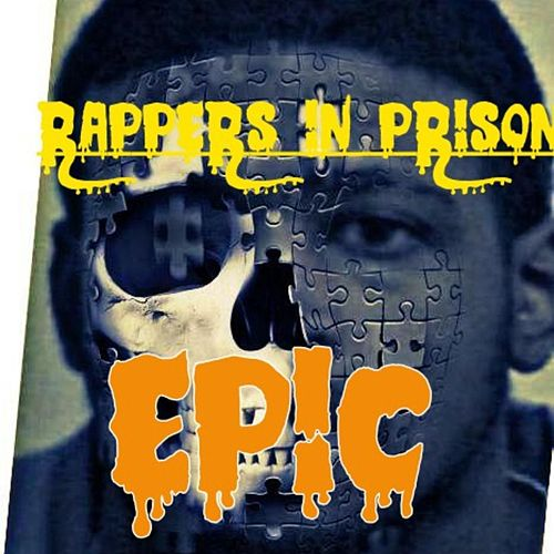 Epic by Rappers in Prison